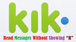 How to Read Messages without Showing 'R' on Kik App