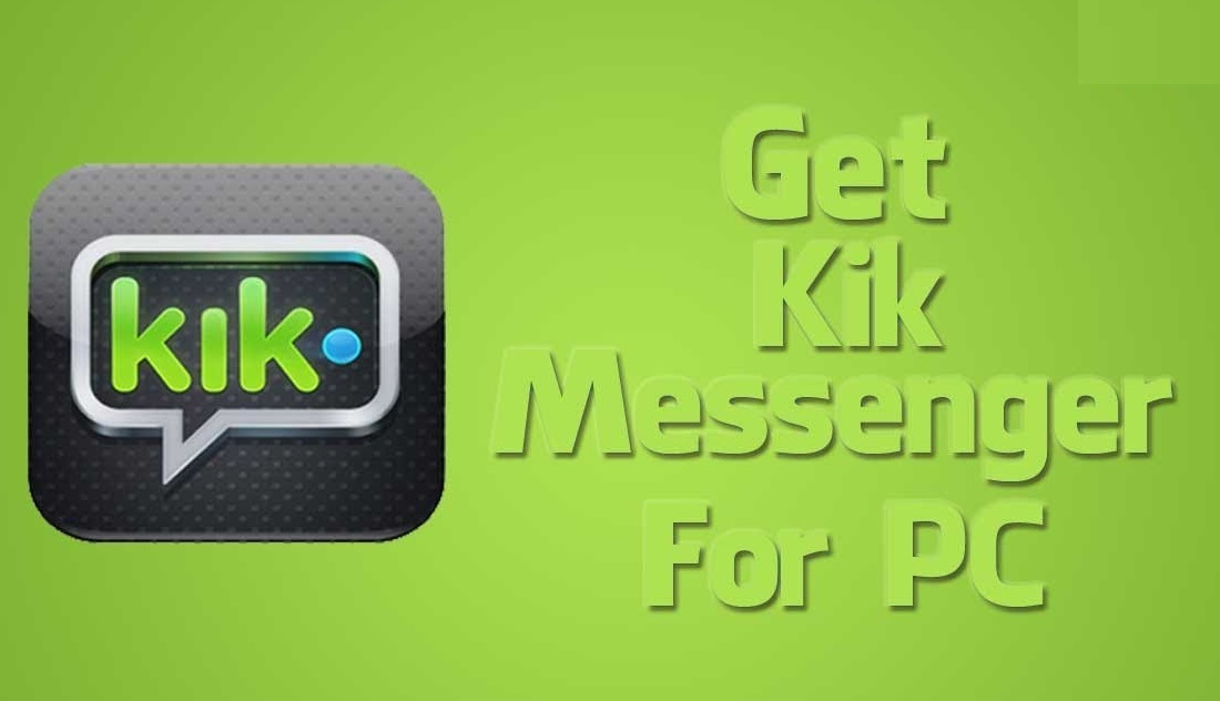 Kik for PC/Laptop {*Windows 7, 8, 8 1, 8 2, 10 & Mac OS