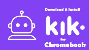 Download Kik Messenger for Chromebook