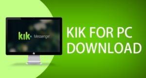 Kik for PC - Download Guide